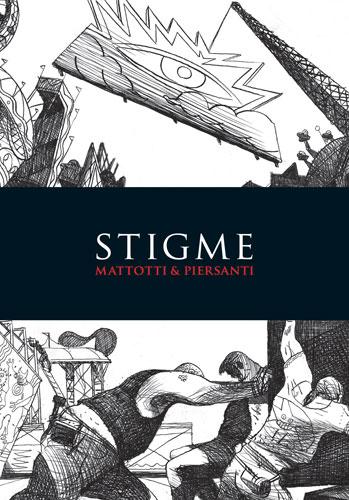 Lorenzo Mattotti & Claudio Piersanti: Stigme