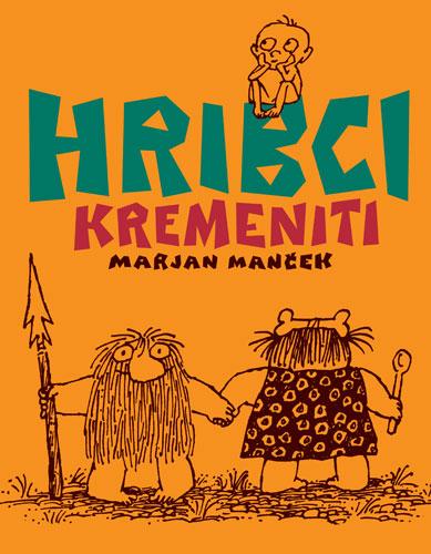 Marjan Mancek: Hribci<br /><br /><br /><br /> kremeniti