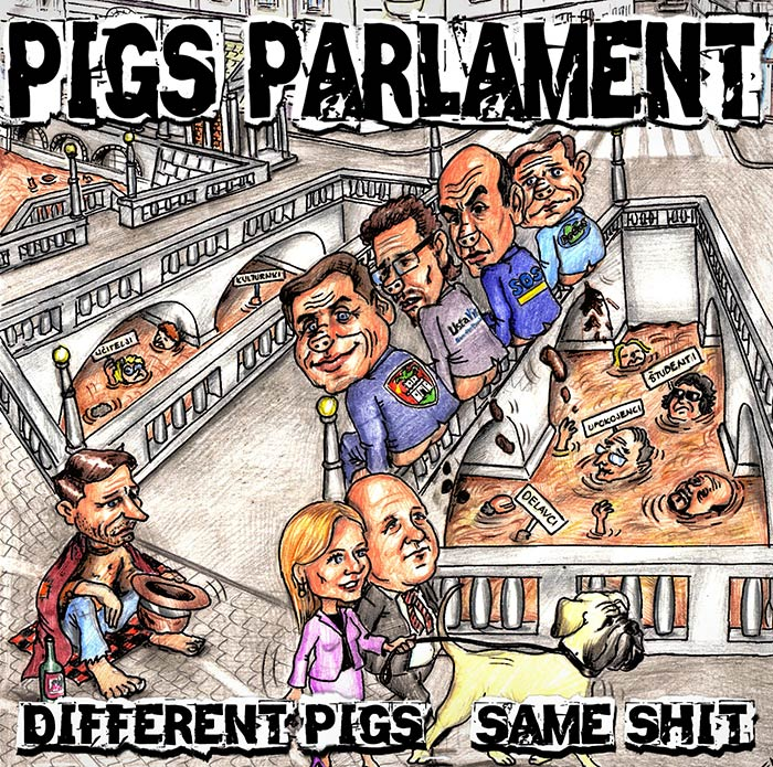 Pigs Parlament - Different Pigs, Same Shit